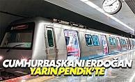 Cumhurbaşkanı Erdoğan Pendik'te Tavşantepe Metro İstasyonu açılış töreni ne zaman