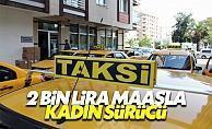 İzmir'de 2 bin lira maaşla kadın taksi şoförü aranıyor! Aranan tek şart