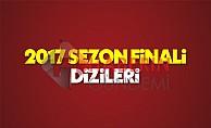 Hangi dizi ne zaman sezon finali yapacak 2017 dizileri