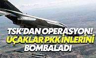 TSK Hava Harekatıyla PKK İnlerini Bombaladı!